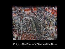 A photo of THE DIRECTORS CHAIR AND THE MUSE